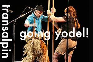 transalpin - going yodel!